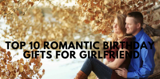 Top 10 Romantic Birthday Gifts for Girlfriend