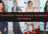 Top 10 Hottest Young Female Celebrities in the World
