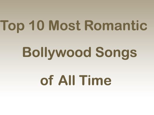 Most Romantic Bollywood Songs of All Time